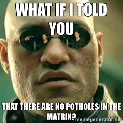 Irritations No Potholes